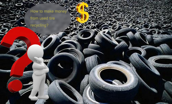 How to make money from used tires recycling?