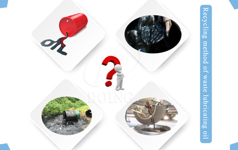 What are the recycling methods of waste lubricating oil?
